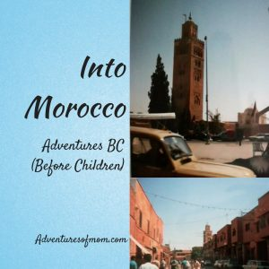 Journey into Morocco: Adventures in North Africa