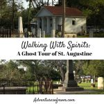 Walking With Spirits: A Ghost Tour of St. Augustine