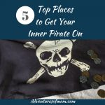 Top 5 Places to Unlease Your Inner Pirate