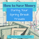 How to Save Money During Your Family Spring Break Travels