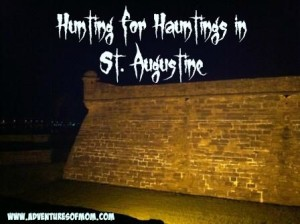 Ghost Hunting in St. Augustine with adventuresofmom.com