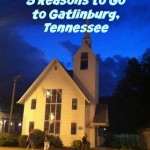 5 reasons to go to Gatlinburg, Tennessee.