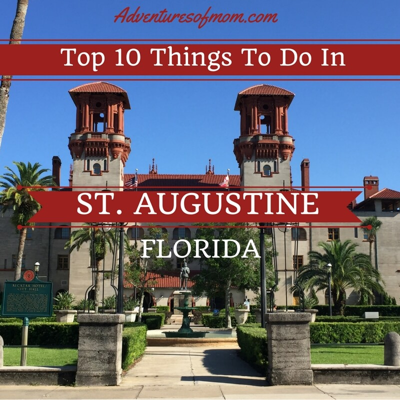 What Are Interesting Places To Visit In Florida: Top 10 Things To Do In St. Augustine, Florida