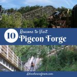 10 Reasons to Visit Pigeon Forge