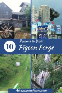 10 Reasons to Visit Pigeon Forge Now
