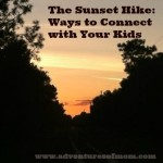 The Sunset Hike: Connecting with Your Kids on Evening Walks