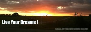 Live your dreams now! Sunset from the stockfiles of adventures of mom