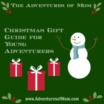 Christmas Gifts for Young Adventurers | Adventures of Mom