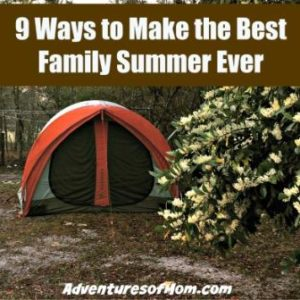 9 ways to make this a family summer to remember.