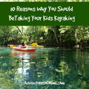 10 reasons you should be taking your kids kayaking