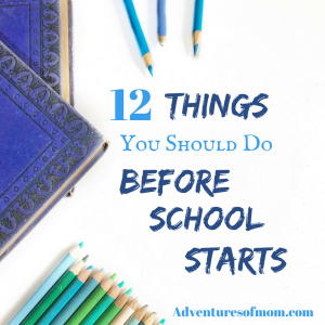 12 Things You Should Do Before the New School Year Starts