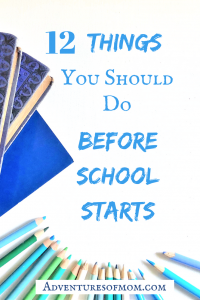 12 Things You Should Do Before the New School Year Begins