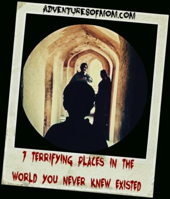 7 terrifying places in the world you never knew existed