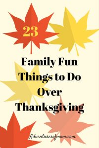 23 Family Fun Things to Do Over Thanksgiving
