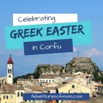 Celebrating Greek Easter in Corfu