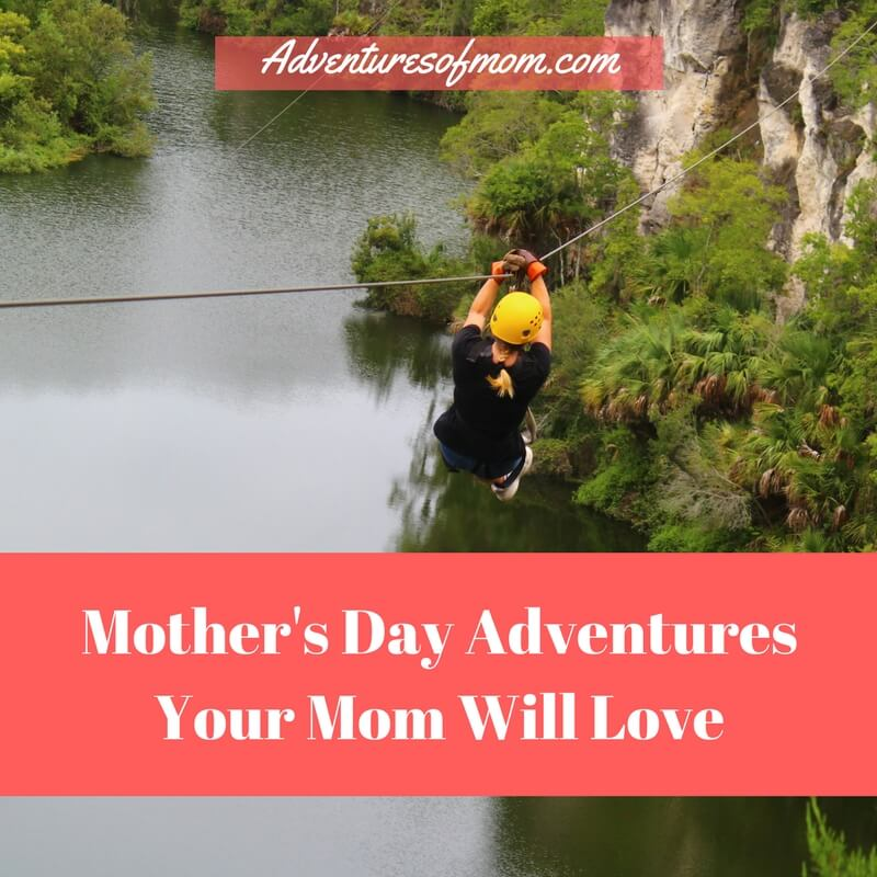 Mother's Day Adventures Your Mom Will Love