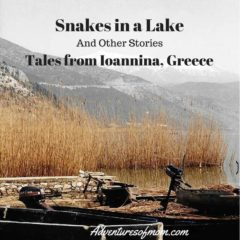 Snakes inthe Lake: Tales from Ioannina, Greece