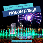 Summer Family Fun in Pigeon Forge