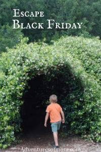 Escape Black Friday Madness