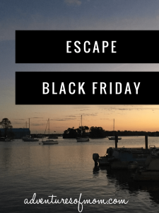 Escape the Black Friday Madness & Celebrate Family Time