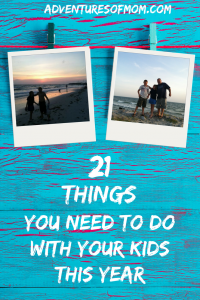 21 Things You Need to Do With Your Kids This Year