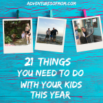 21 Things You Should Do With Your Kids This Year