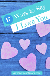 "17 Ways to Say ""I Love You"""