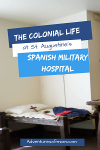 The Colonial Life: Inside St. Augustine's Spanish Military Hospital