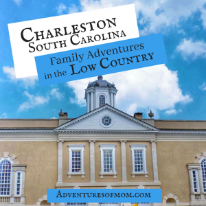 Charleston, SC: Family Adventures in the Low Country