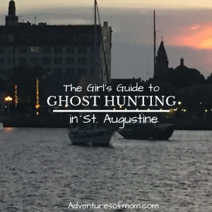 The Girl's Guide to Ghost Hunting in St. Augustine