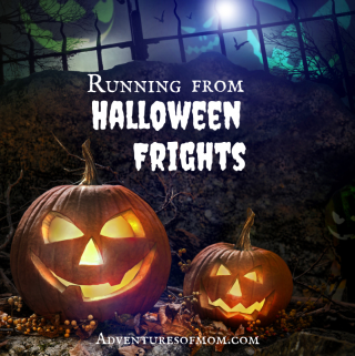 Why I Run from Halloween Frights