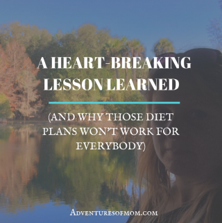 Heart Breaking Lesson Learned & Why Those Diet Plans Won't Work For Everyone