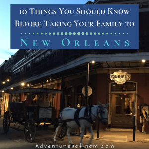 Top 10 Things You Should Know Before Taking Your Kids to New Orleans