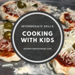 Cooking with Kids: Taking them to the next level. Intermediate skills