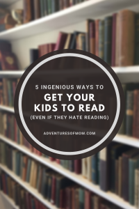 How to Get Your Kids to Read (Even If They Hate Reading)