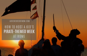 How to Host the Ultimate Pirate-Themed Week for Kids